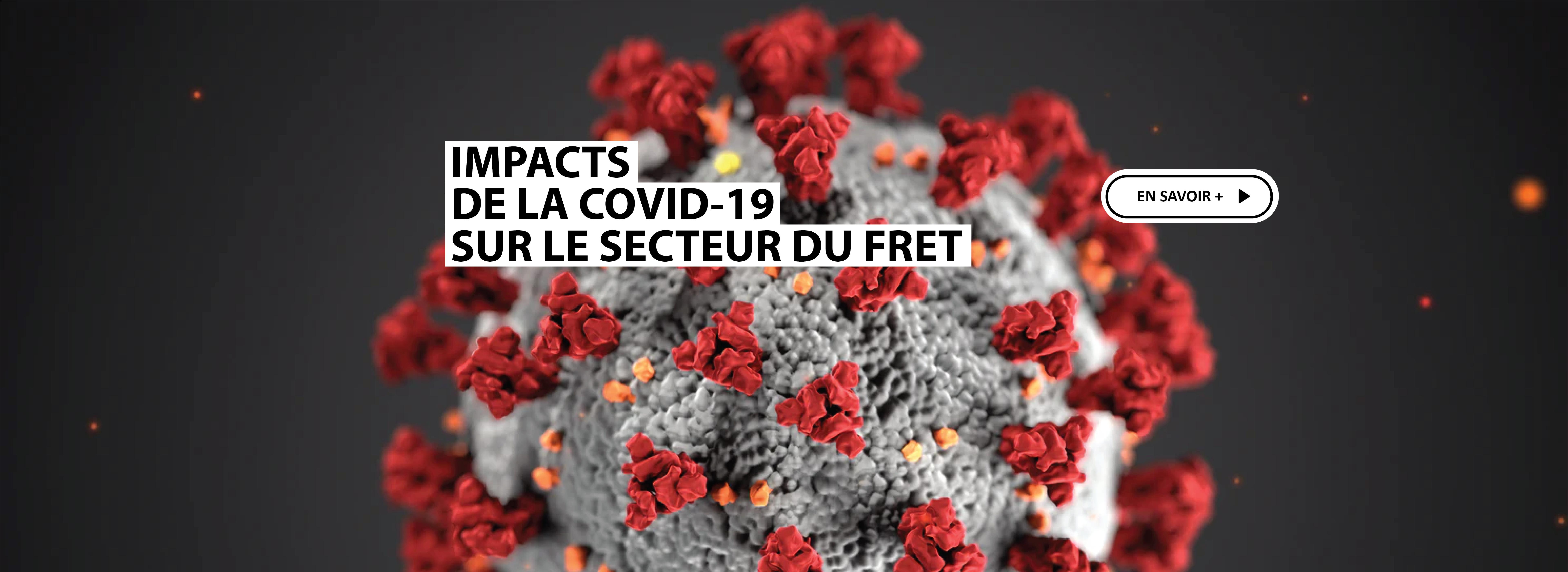 Mise à jour des impacts de la COVID-19 sur le secteur du fret