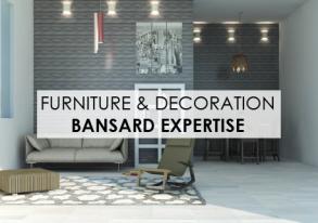 Bansard expertise: Furniture & Decoration