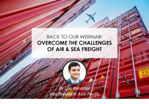 Back to our Webinar: Overcome the challenges of air & sea freight