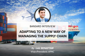 Bansard Interview: Adapting to a new way of managing the supply chain