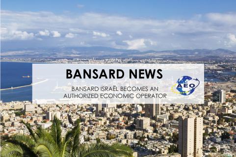 Bansard Israel became an Authorized Economic Operator (AEO)!